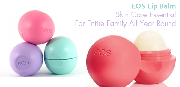 EOS Lip Balm: Skin Care Essential For Entire Family All Year Round