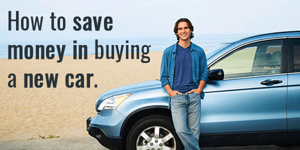 How to Save Money In Buying a New Car