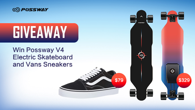 Possway V4 Electric Skateboard and Vans unisex OS sneakers Giveaway