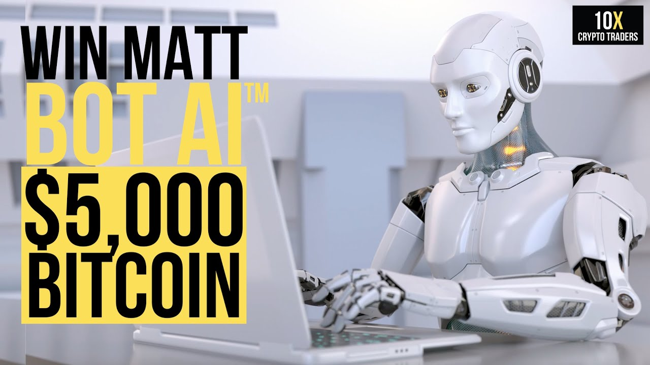 Matt Bot AI Crypto Trading Bot PLUS $5,000 in Bitcoin. Total prize value $7,500 Giveaway